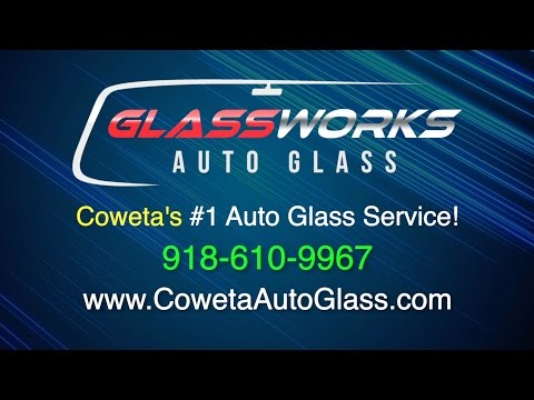 GlassWorks Auto Glass - Coweta OK